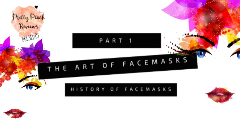 The Art of Face Masks I. History of FaceMasks