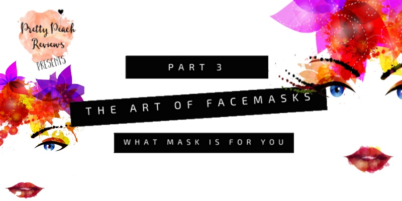 The Art Of Face Masks III- What Mask Is For You